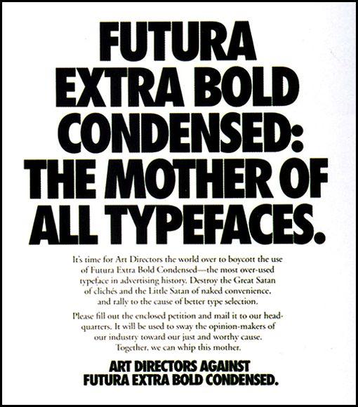 I still love bold Futura condensed  Don't care  :P