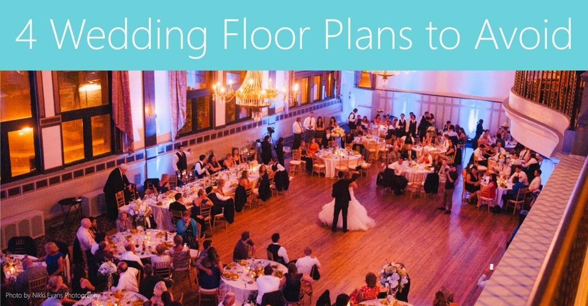 Wedding FAIL! 4 Wedding Floor Plans to Avoid Wedding Help
