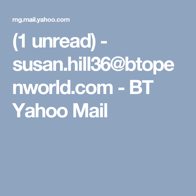 1 Unread Susan Hill36 Btopenworld Com Bt Yahoo Mail Product