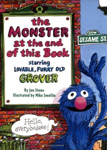 The Monster at the End of This Book (Sesame Street) (Big Bird's Favorites Board Books) by Jon Stone, http://www.amazon.com/dp/0375805613/ref=cm_sw_r_pi_dp_4JzBqb1T9RAA8