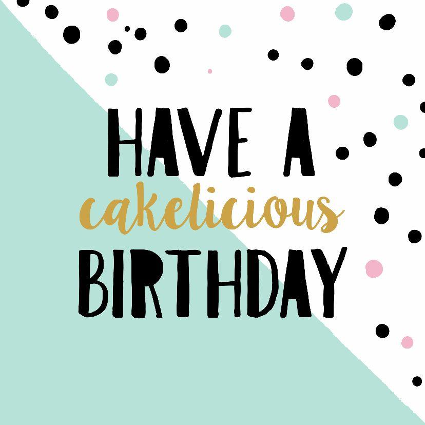 Citaten Verjaardag : Verjaardagskaart cakelicious verjaardagskaarten