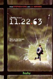 *11.22.63 (2016 TV Mini-Series) A high school teacher travels back in time to prevent John F. Kennedy's assassination.