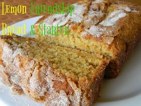 My Favorite Things: Lemon Friendship Bread & Starter
