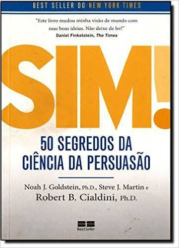 Sim 50 Segredos Da Ciencia Da Persuasao Steve J Martin Amazon