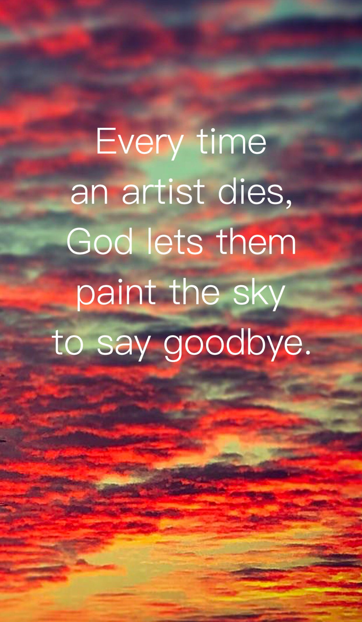 Every Time An Artist Dies God Lets Them Paint The Sky To Say