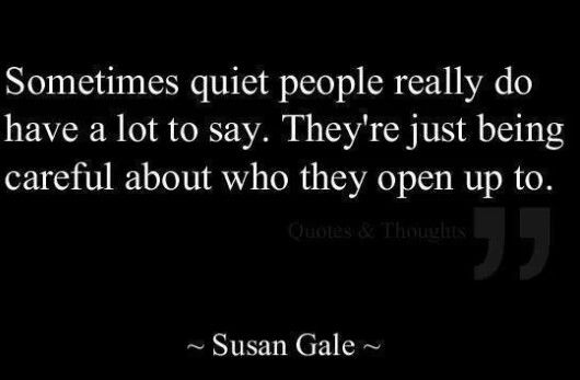 Sometimes Quiet People Really Do Have A Lot To Say. They