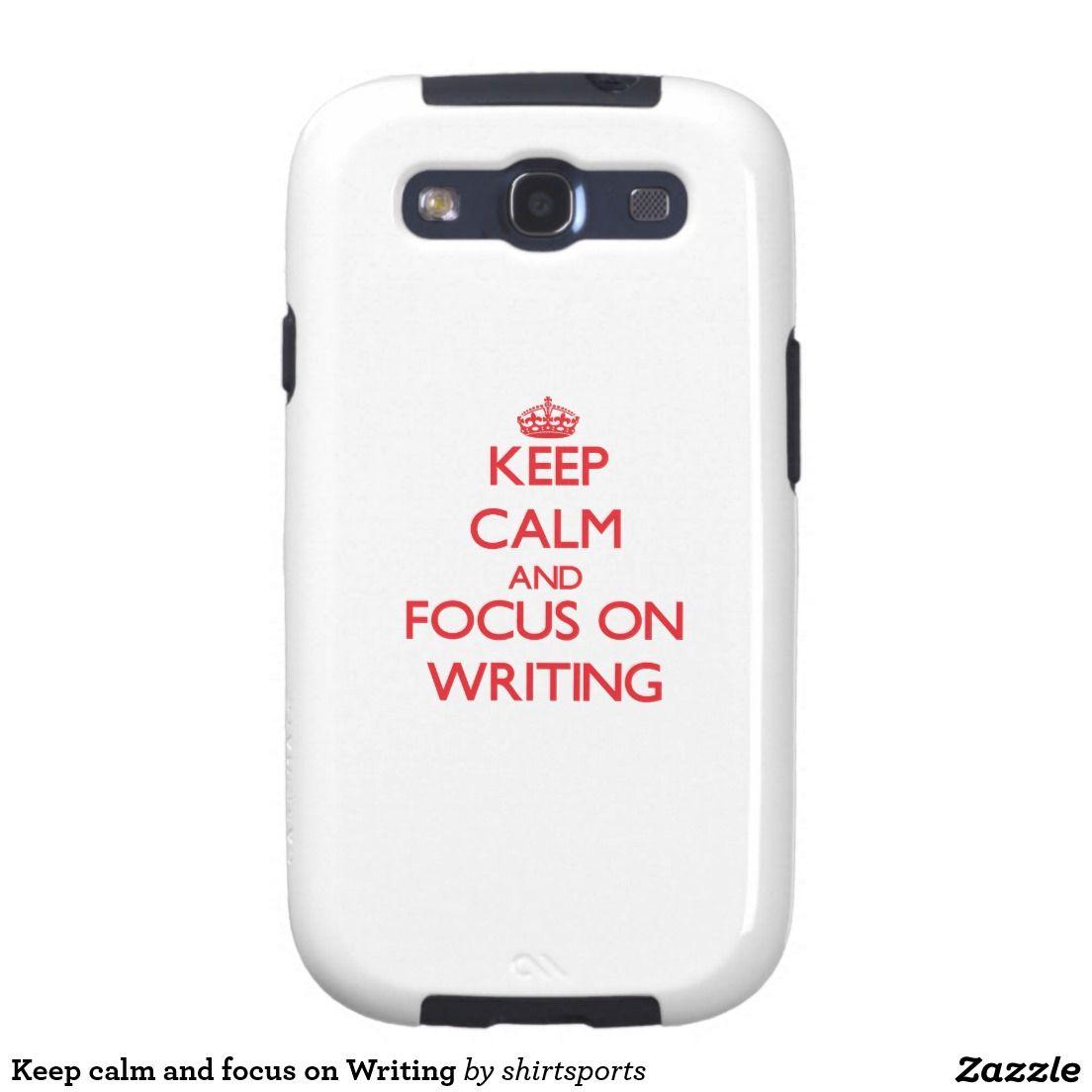 Keep calm and focus on Writing Samsung Galaxy SIII Cover