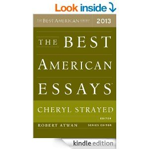 The Best American Essay 2013 Kindle Edition By Robert Atwan Cheryl Strayed Literature Fiction Ebook Amazon Good Essays