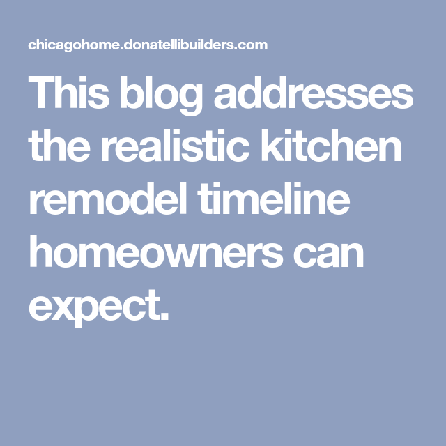 this blog addresses the realistic kitchen remodel timeline homeowners can expect kitchen on kitchen remodel timeline id=91350