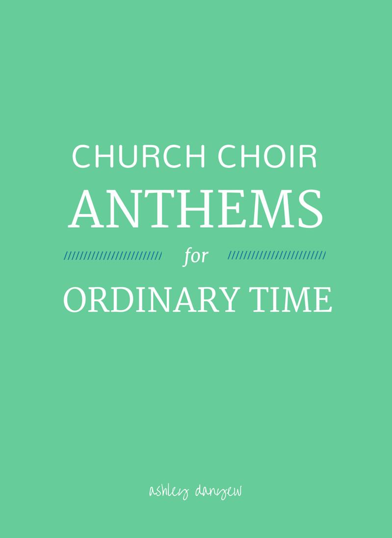25 Church Choir Anthems for Ordinary Time   Church Music
