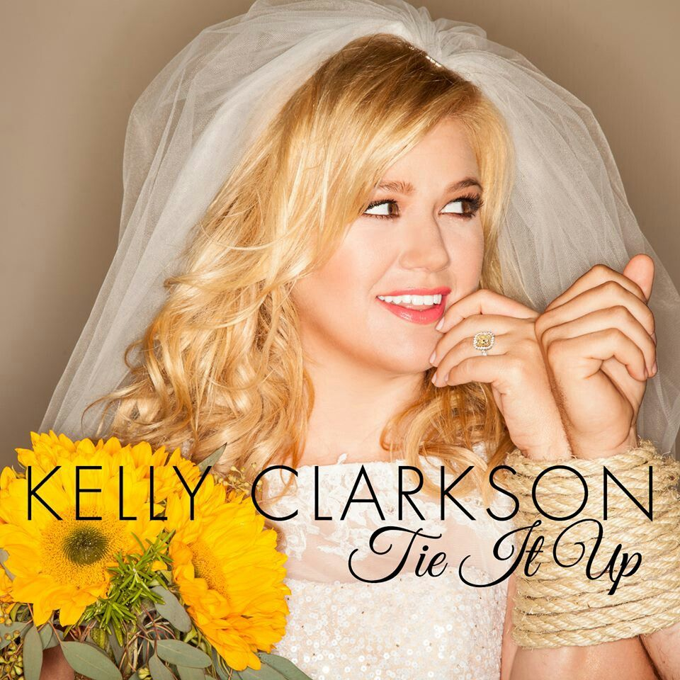 Tie It Up Kelly Clarkson Amazing Song For Our Reception Waiting At Ceremony Kelly Clarkson Kelly Clarkson Wedding Prettiest Celebrities