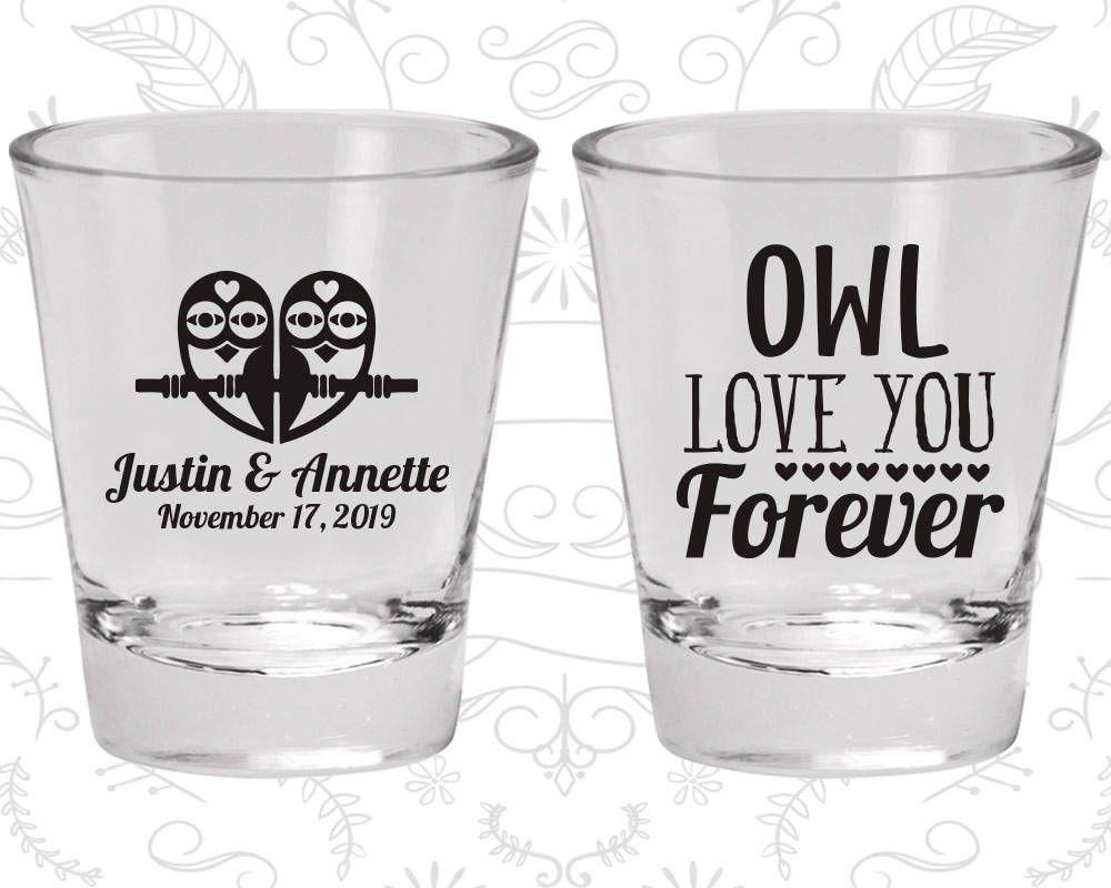 Owl Love You Forever, Wedding Favor Shot Glass, Owl Wedding Shot ...