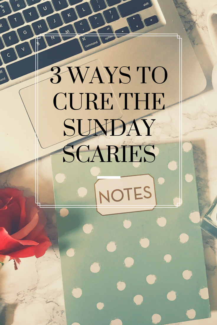 How to cure the Sunday Scaries. Lifestyle Self care & tips to de-stress