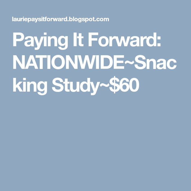 NATIONWIDESnacking Study60 Pay it forward, Study, How