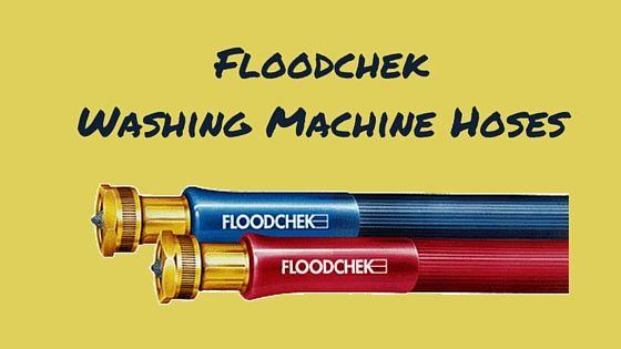 floodchek washing machine hoses