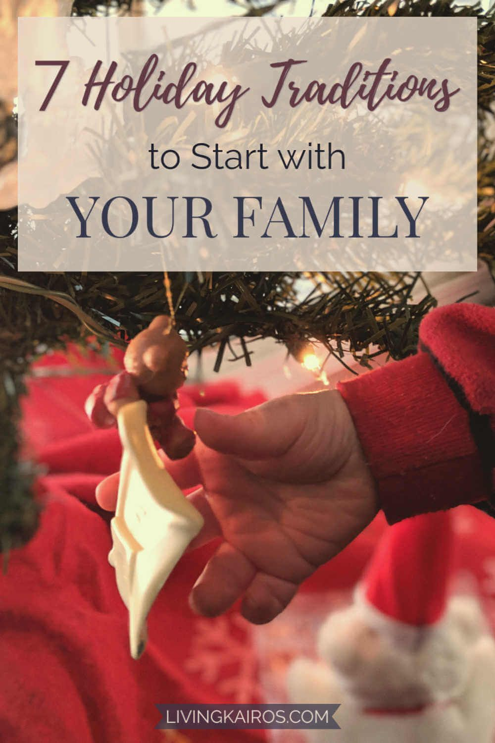 7 Holiday Traditions to Start with Your Family Holiday