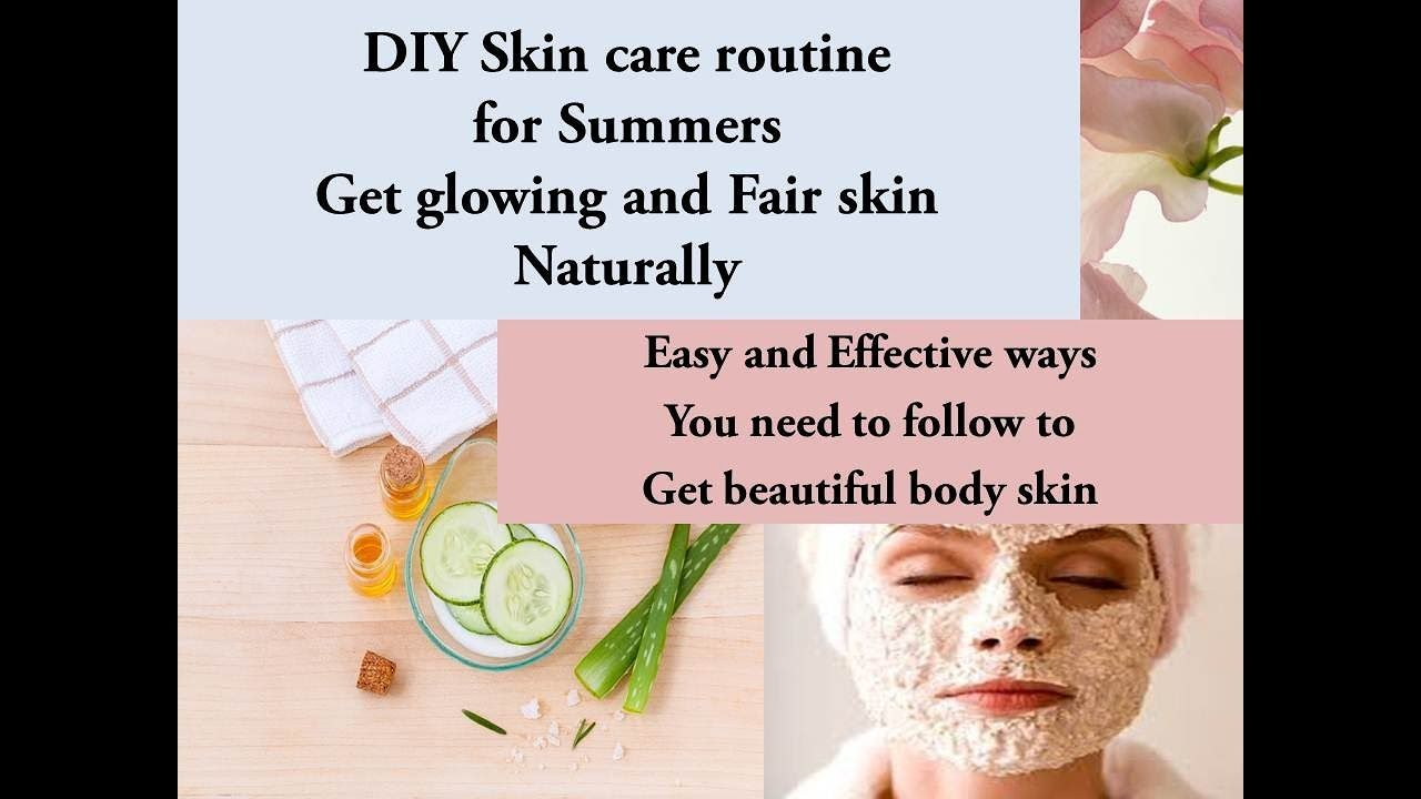 Skin Care Summer Skincare Routine Beautiful Glowing Skin Skin Care Routine Summer Skincare Routine Skin Care