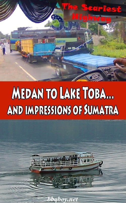 Sumatra wasn't how I pictured it from the guide books. All about that here...as well as some practical information on getting to Lake Toba #bbqboy #Medan #LakeToba #Sumatra #Indonesia #travel