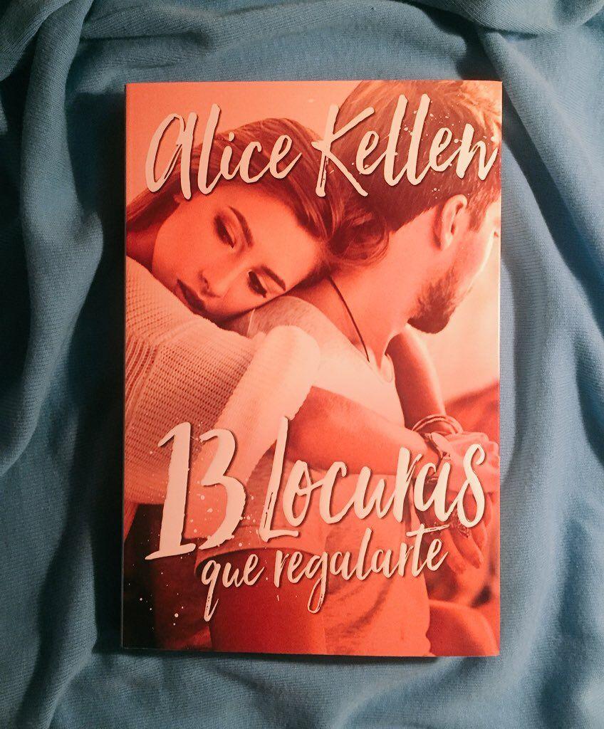 13 Locuras Que Regalarte Volver A Ti 3 Alice Kellen Books Alice Book Cover
