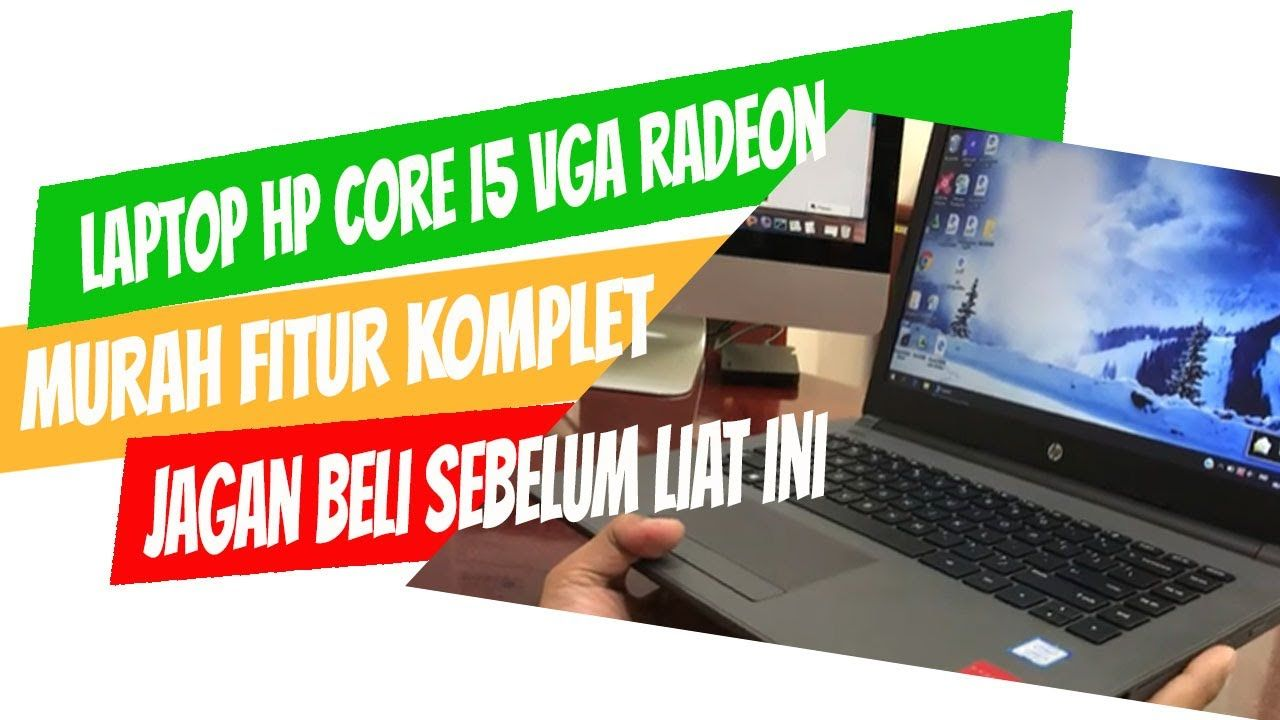 Laptop Hp Corei5 Murah Dengan Fitur Connectivas Lengkap Tonton Sebelum Di 2020 Laptop