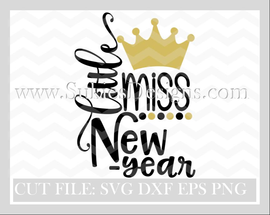 Little Miss New Year SVG File DIGITAL DOWNLOAD SVG,DXF