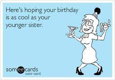 2cc6bf4ff73b3322d014dbe649f7529b Jpg 236 165 Sister Birthday Quotes Sister Birthday Funny Sister Birthday Quotes Funny