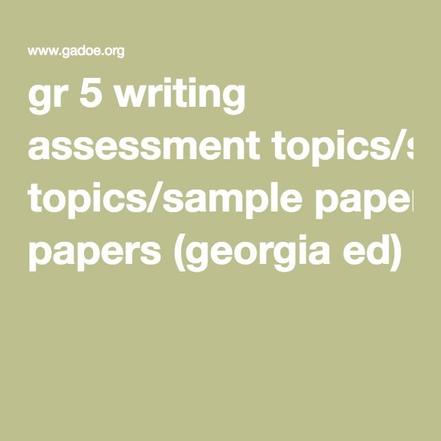 Gr  Writing Assessment TopicsSample Papers Georgia Ed