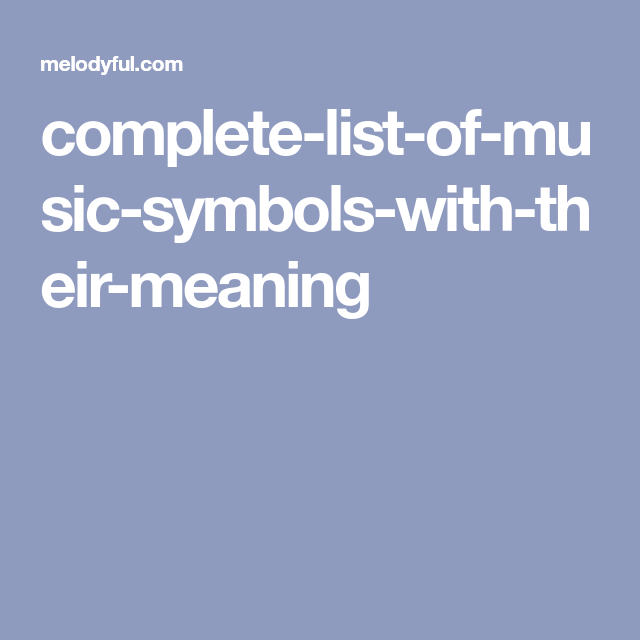 Complete List Of Music Symbols With Their Meaning Music