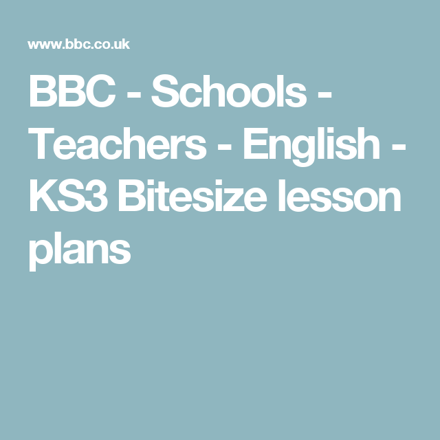 BBC - Schools - Teachers - English - KS3 Bitesize lesson plans ...