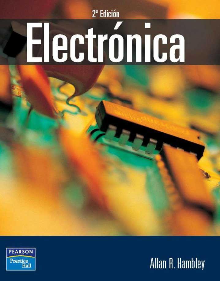 ELECTRÓNICA Autor: Allan Hambley Editorial: Pearson