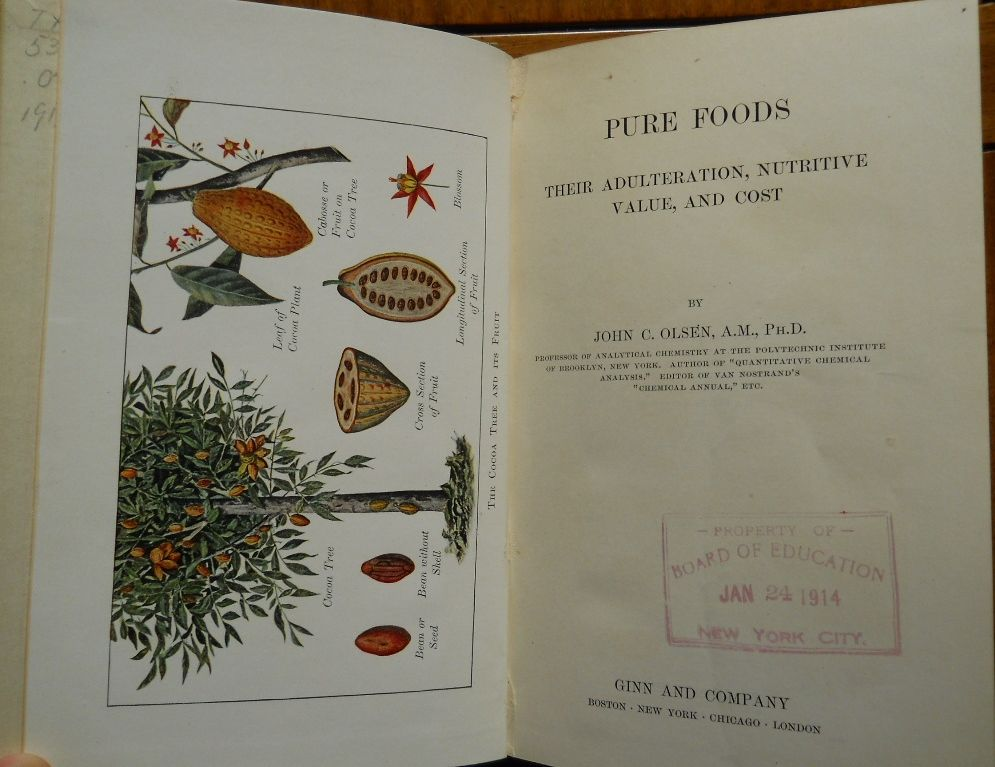 Pure Foods, their Adulteration, Nutritive Value, and Cost (1911) by John C. Olsen