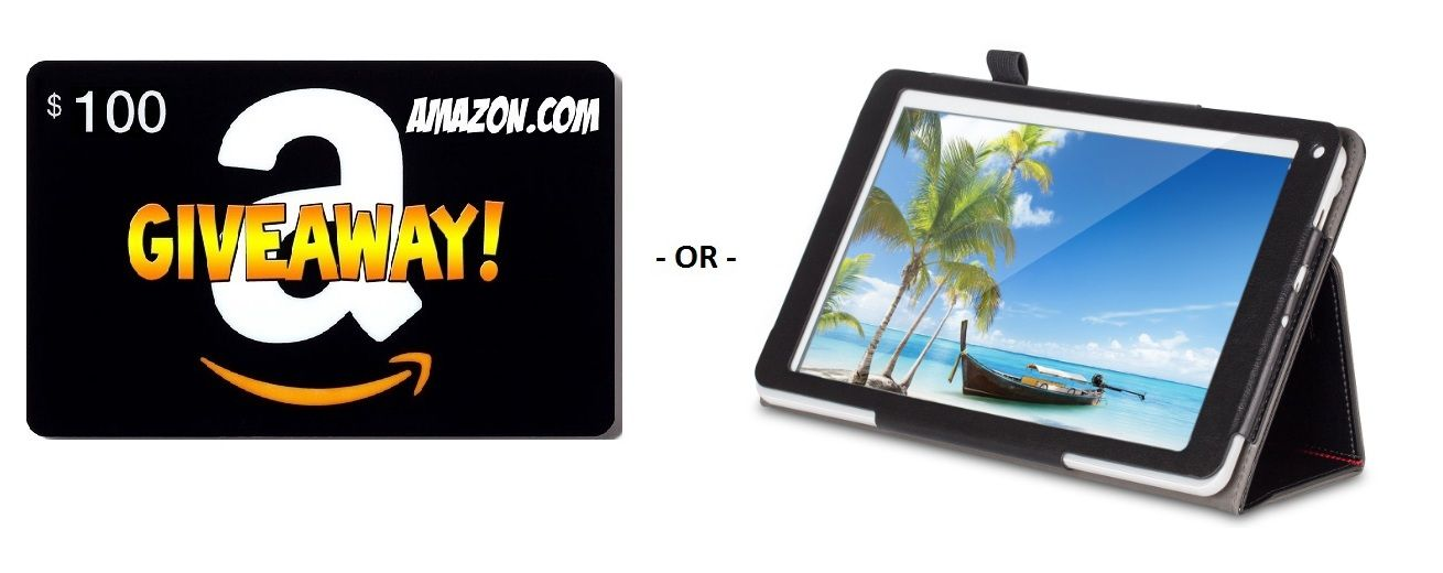 Win an Amazon $100 Gift Card OR Android Tablet Giveaway! Enter the ...