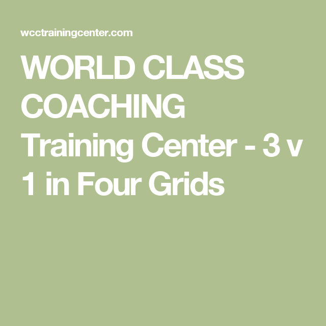 WORLD CLASS COACHING Training Center - 3 v 1 in Four Grids