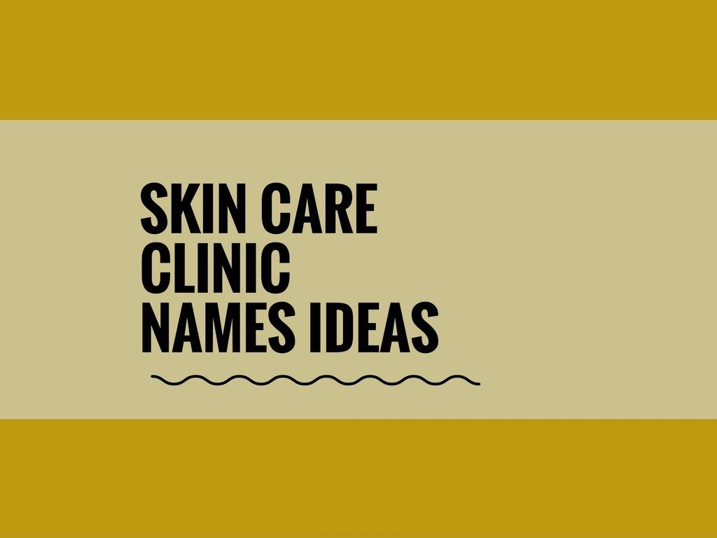 370 Best Skin Care Clinic Names Ideas Skin Care Clinic Skin