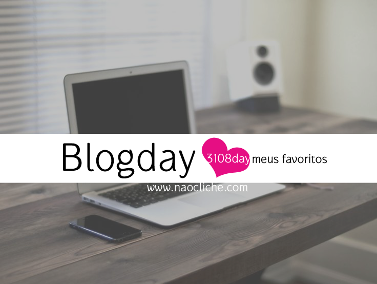 Blog Day 31/08/14 | 15 blogs para amar http://www.naocliche.com/2014/08/blog-day-2014-15-blogs-para-amar.html