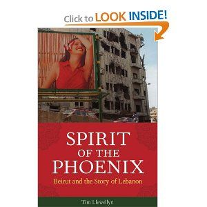 Spirit of the Phoenix: Beirut and the Story of Lebanon by Tim Llewellyn. $13.22. Publisher: Chicago Review Press; First Edition edition (September 1, 2010). Publication: September 1, 2010. Author: Tim Llewellyn