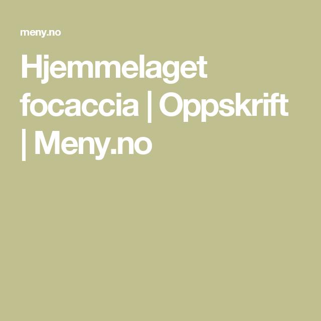 Hjemmelaget focaccia | Oppskrift | Meny.no