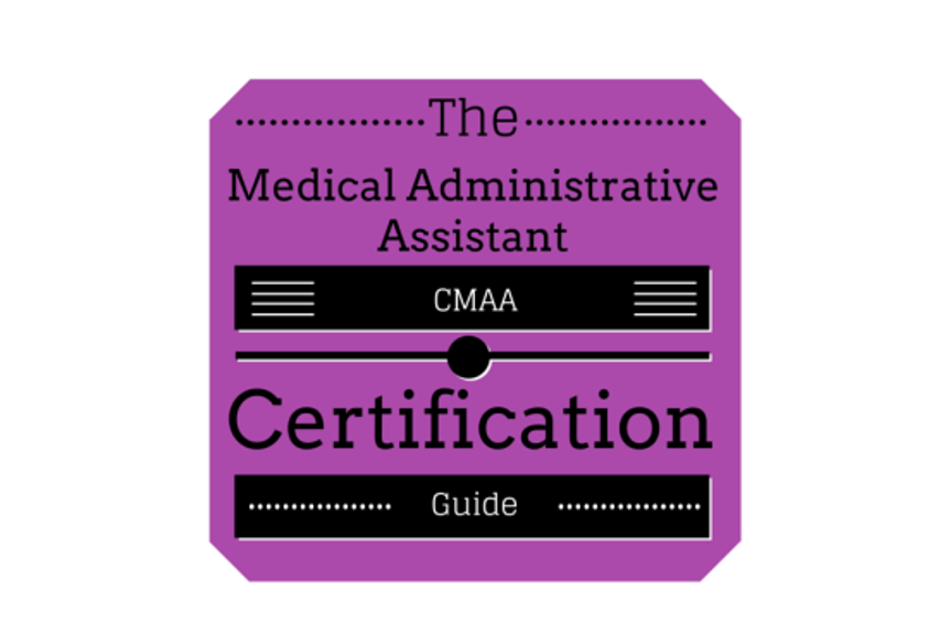 Medical Administrative Assistant Certification Guide Medical