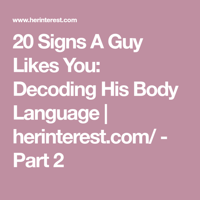20 signs a boy likes you