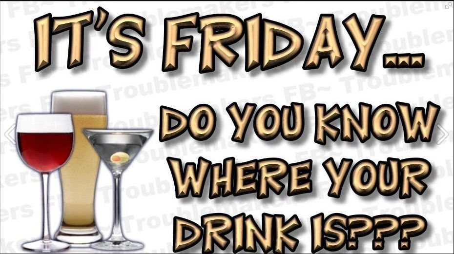 It S Friday E N J O Y Friday Drinking Quotes Its Friday Quotes Drinking Quotes
