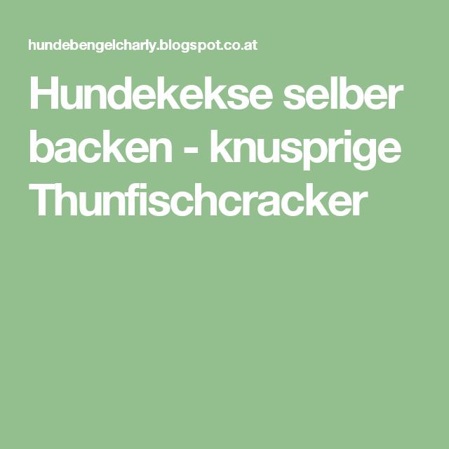 Hundekekse selber backen - knusprige Thunfischcracker
