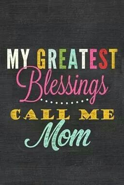 375918cfe My greatest blessings call me Mom and Wife. Thank you Heavenly Father for  your love