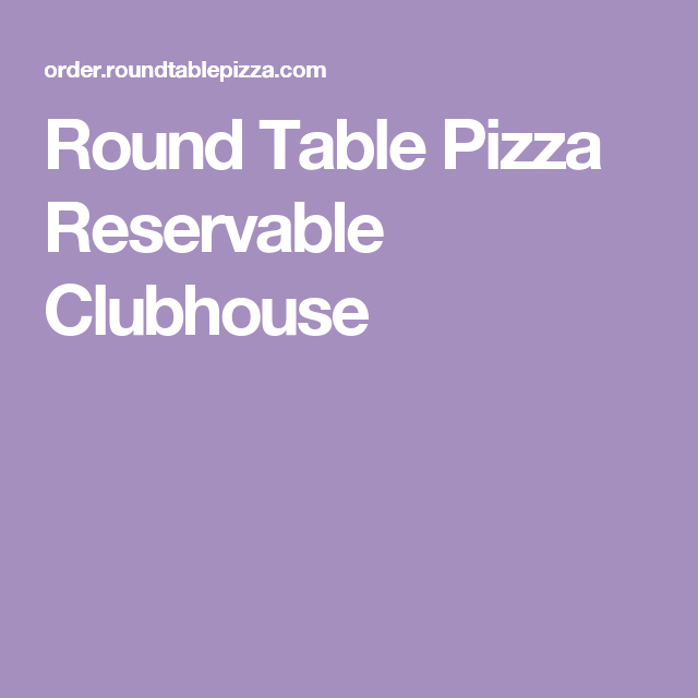 Round Table Pizza Reservable Clubhouse Birthday Party