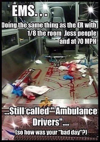 a6bb3e54e71a8796d0c6823048accaf7 i got called an ambulance driver the other day this is exactly