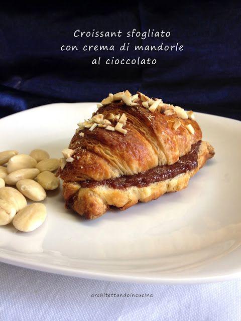 Il croissant con crema di mandorle al cioccolato di Sabrina