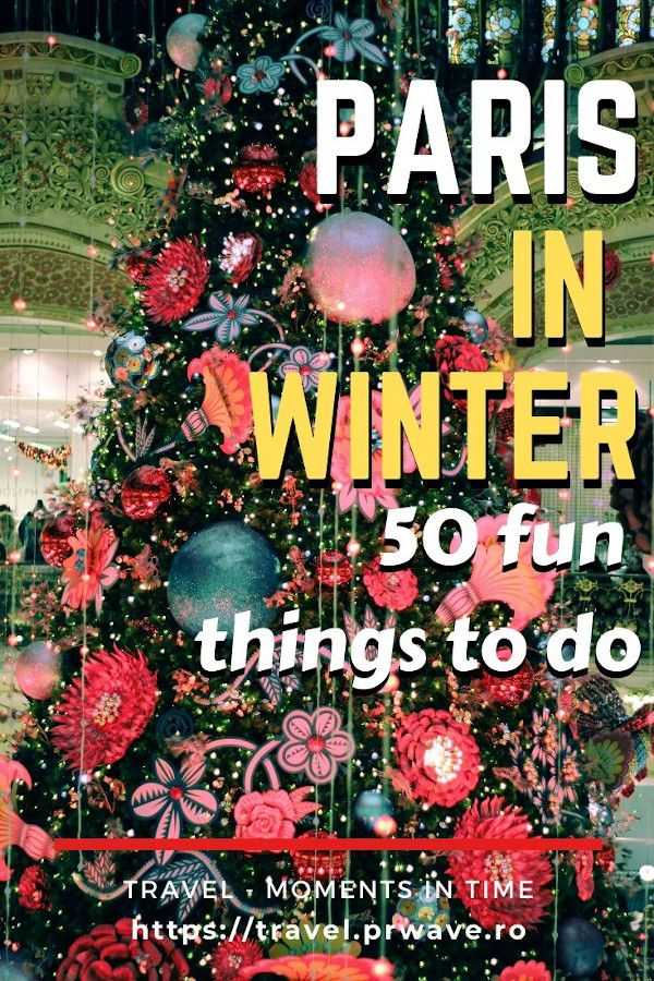 Top 50 Things To Do In Paris In Winter Paris Travel Winter
