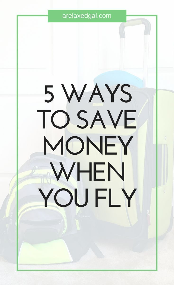 5 Ways to Save Money When Flying   Inexpensive Vacations   Pinterest ...