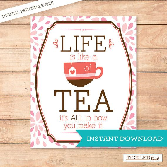 Instant Download - PRINTABLE 8x10 Sign - Life is like a cup of Tea - Tickled Teal Paperie $4.99