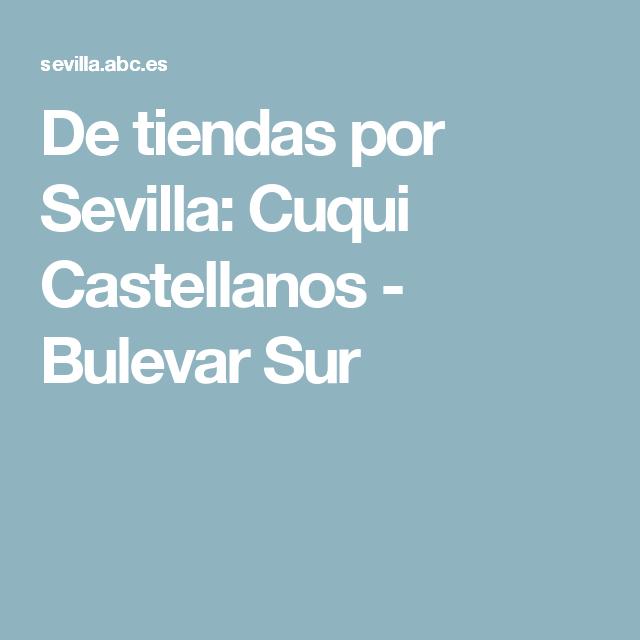 6640e09b557b De tiendas por Sevilla  Cuqui Castellanos - Bulevar Sur