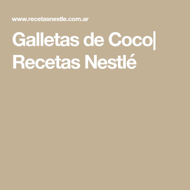 Galletas De Coco Recetas Nestlé Receta Galletas De Coco Recetas Galletas